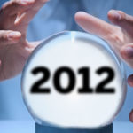 Over the horizon: Predictions for 2012