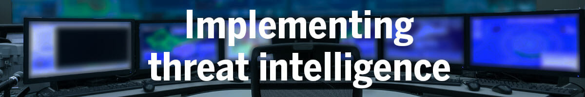 Implementing Threat Intelligence